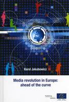 Media revolution in Europe: ahead of the curve