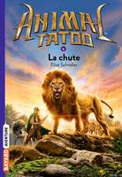 Animal Tatoo poche saison 1, Tome 06, La chute