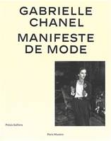 Gabrielle Chanel / manifeste de mode : exposition, Paris, Palais Galliera, du 4 avril au 13 septembr