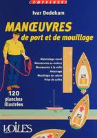 Manoeuvres de port et de mouillage en 120 illustrations, en 120 illustrations