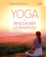 Yoga, rencontrer la tradition, rencontrer la tradition
