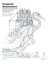 Bestiaire, machines et ornements