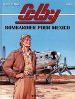 Colby., 3, Bombardier pour Mexico