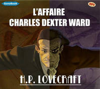 L'AFFAIRE CHARLES DEXTER WARD LIVRE AUDIO