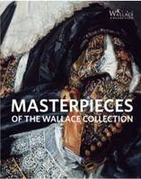 MASTERPIECES OF THE WALLACE COLLECTION /ANGLAIS