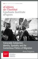 Vulnerable Solidarities: Identity, Spatiality and the Contentious Politics of Migration