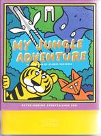 MY JUNGLE ADVENTURE /ANGLAIS