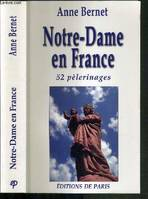 Notre-Dame en France, 52 pélerinages, 52 pèlerinages