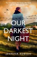 Our Darkest Night, A powerfully moving story of love and sacrifice in World War Two Italy