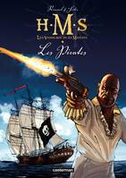 HMS, H.M.S. - His Majesty's Ship (Tome 5)  - Les Pirates