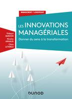 Les innovations managériales, Donner du sens à la transformation