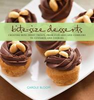 Bite-Size Desserts, Creating Mini Sweet Treats, from Cupcakes to Cobblers to Custards and