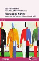 NEW CANNIBAL MARKETS. GLOBALIZATION AND COMMODIFICATION OF THE HUMAN BODY