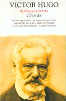Oeuvres complètes / Victor Hugo, Oeuvres complètes - Voyages