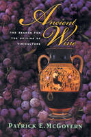 Ancient Wine, the search for the origins of viniculture