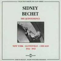 SIDNEY BECHET THE QUINTESSENCE NEW YORK GLOVESVILLE CHICAGO 1932 1943 COFFRET DOUBLE CD AUDIO