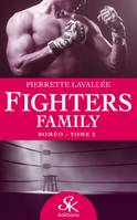 Roméo, Fighters family, T2