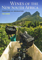 Wines of the New South Africa, Tradition and Revolution