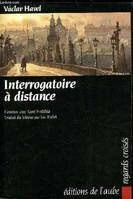 Interrogatoire à distance
