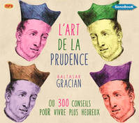 ART DE LA PRUDENCE (LIVRE AUDIO)