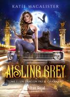 Un dragon pas si charmant, Aisling Grey, T1