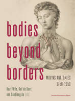 Bodies Beyond Borders, Moving Anatomies, 1750–1950
