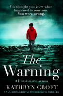 The Warning, A nail biting, gripping psychological thriller