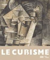 Le Cubisme 1907-1917. Catalogue officiel de l'exposition