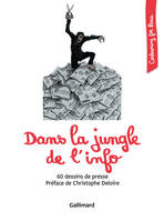 Dans la jungle de l'info, 60 dessins de presse