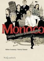 Monaco - Luxe, crime et corruption, Luxe, crime et corruption