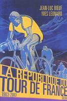 LA REPUBLIQUE DU TOUR DE FRANCE (1903-2003)