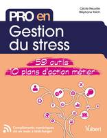 Pro en Gestion du stress, 59 outils - 10 plans d'action
