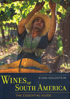 Wines of South America, The Essential Guide