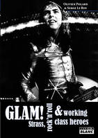 Glam !, strass, rock'n'roll & working class heroes