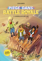 Piégé dans Battle Royale T02 La bataille de Loot Lake