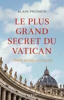 Le plus grand secret du Vatican, Crimes sexuels et église