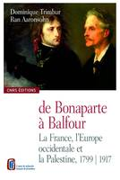 De Bonaparte à Balfour, La France, l'Europe occidentale et la Palestine, 1799-1917