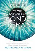 Ce que la science sait du monde de demain / intelligence artificielle, transhumanisme, menace climat