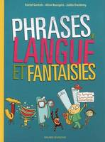 Phrases, langue et fantaisies