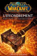 WORLD OF WARCRAFT : L'EFFONDREMENT - PRELUDE, prélude au cataclysme
