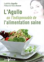 L'Agullo ou L'indispensable de l'alimentation saine
