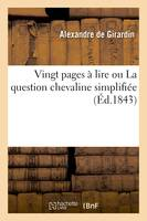 Vingt pages à lire ou La question chevaline simplifiée
