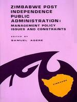 Zimbabwe, Post independence public administration management, policy issues and constraints