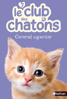 Le club des chatons, Caramel Superstar