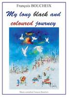 My long and coloured journey
