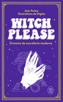 Witch Please - Grimoire de sorcellerie moderne