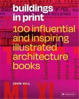 Buildings in Print 100 Influential & Inspiring Illustrated Architecture Books /anglais