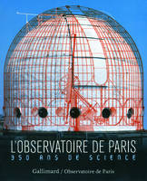 L'Observatoire de Paris, 350 ans de science