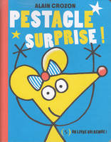 Un livre qui remue !, Pestacle surprise !