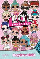 L.O.L. Surprise ! - Guide officiel